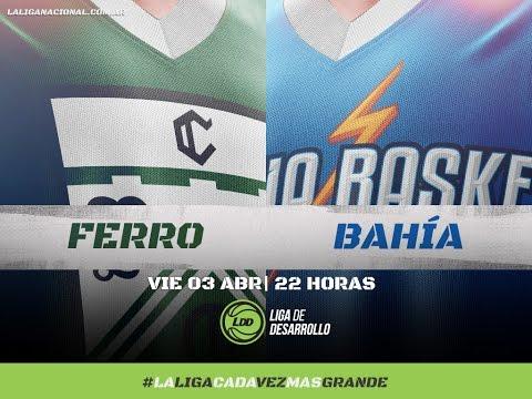Liga de Desarrollo | 03.04.2017 | Ferro vs. Bahía Basket | #LaLigaCadaVezMasGrande