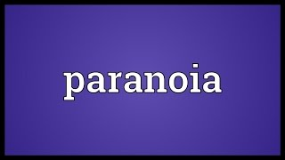 Paranoia Meaning
