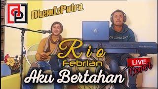 AKU BERTAHAN LIRIK - Cover DhemizPutra Piano (Original Song By Rio Febrian)