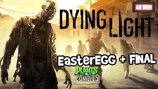 Dying Light (EasterEgg + Quase Final) Gameplay AO VIVO