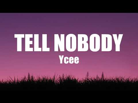 Ycee Tell Nobody Lyrics Youtube Baby don't tell nobody yeah i know what you're saying is the truth baby don't tell nobody, no don't front me off in front of company you know we could work that. ycee tell nobody lyrics