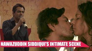 Nawazuddin Gets AWKWARD While Talking About His Intimate Scene In Babumoshai Bandookbaaz