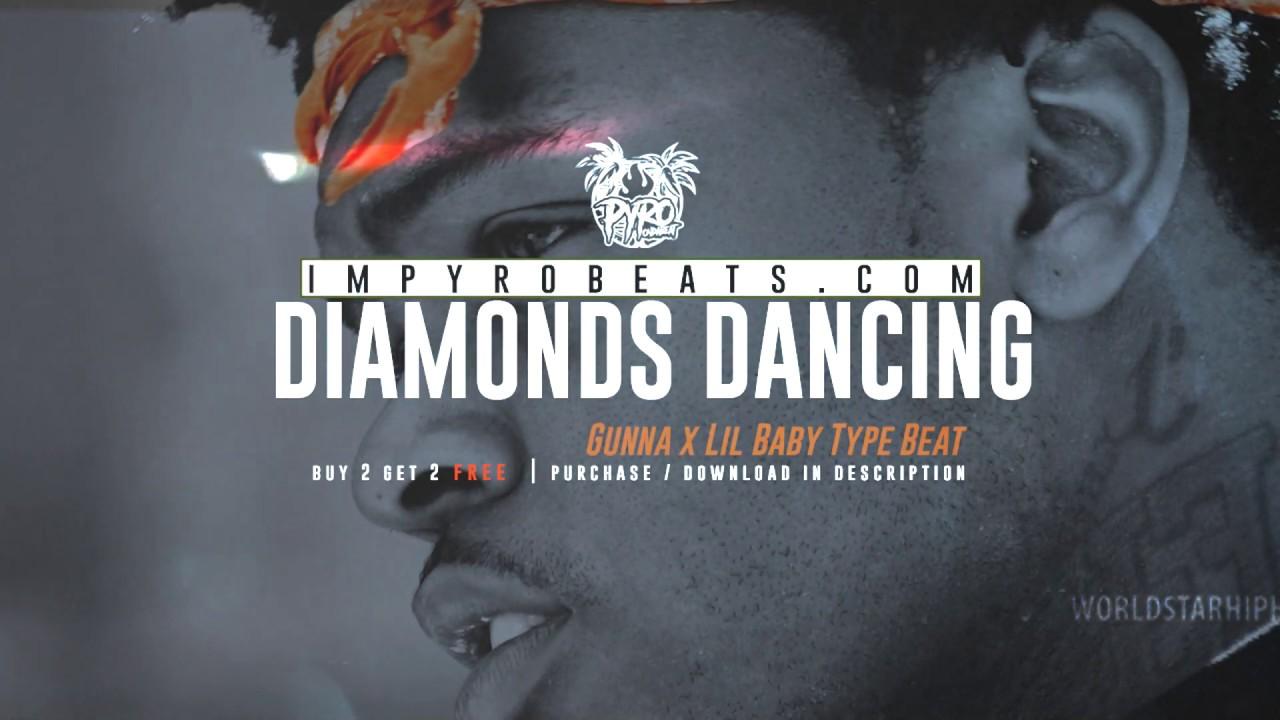 Free Lil Baby X Gunna Type Beat 2019 Diamonds Dancing Prod By Pyrobeats Youtube