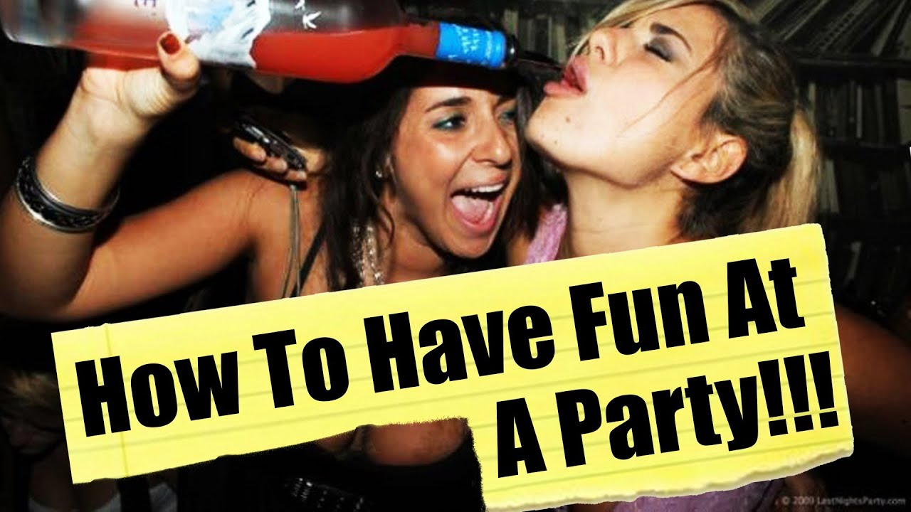 How To Have Fun At A Party You