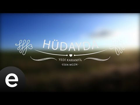 Hüdayda - Yedi Karanfil (Seven Cloves) - Official Audio