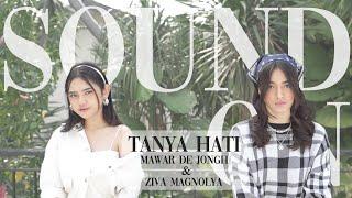 Mawar de Jongh - Tanya Hati | Sound On with @Ziva Magnolya