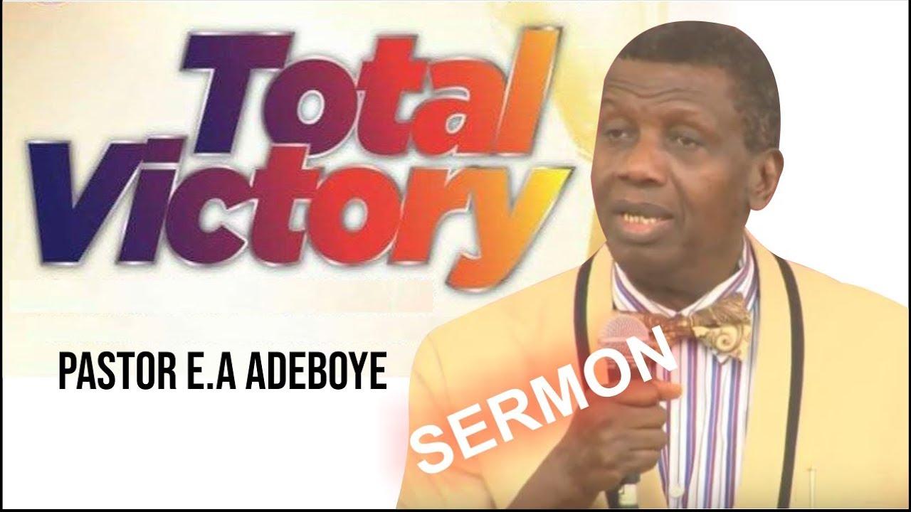 Download PASTOR E.A ADEBOYE SERMON @ RCCG TOTAL VICTORY 2020
