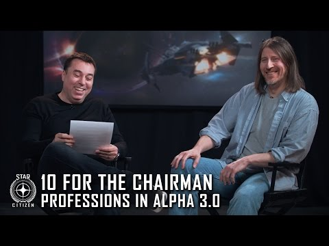 Star Citizen: 10 for the Chairman - Professions in Alpha 3.0