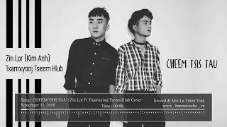 Cheem tsis tau ♫ Cover by Zin Lor Ft Txamxyooj tseem hlub