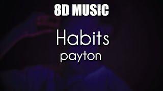 payton - Habits - 8D Music