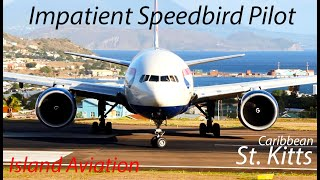 Impatient Speedbird Pilot !!!! BA 777-200, Medevac Learjet 45 departing St. Kitts Airport