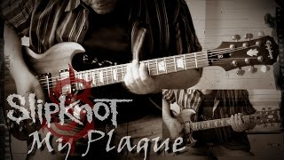 Slipknot - My Plague (Guitar Cover)