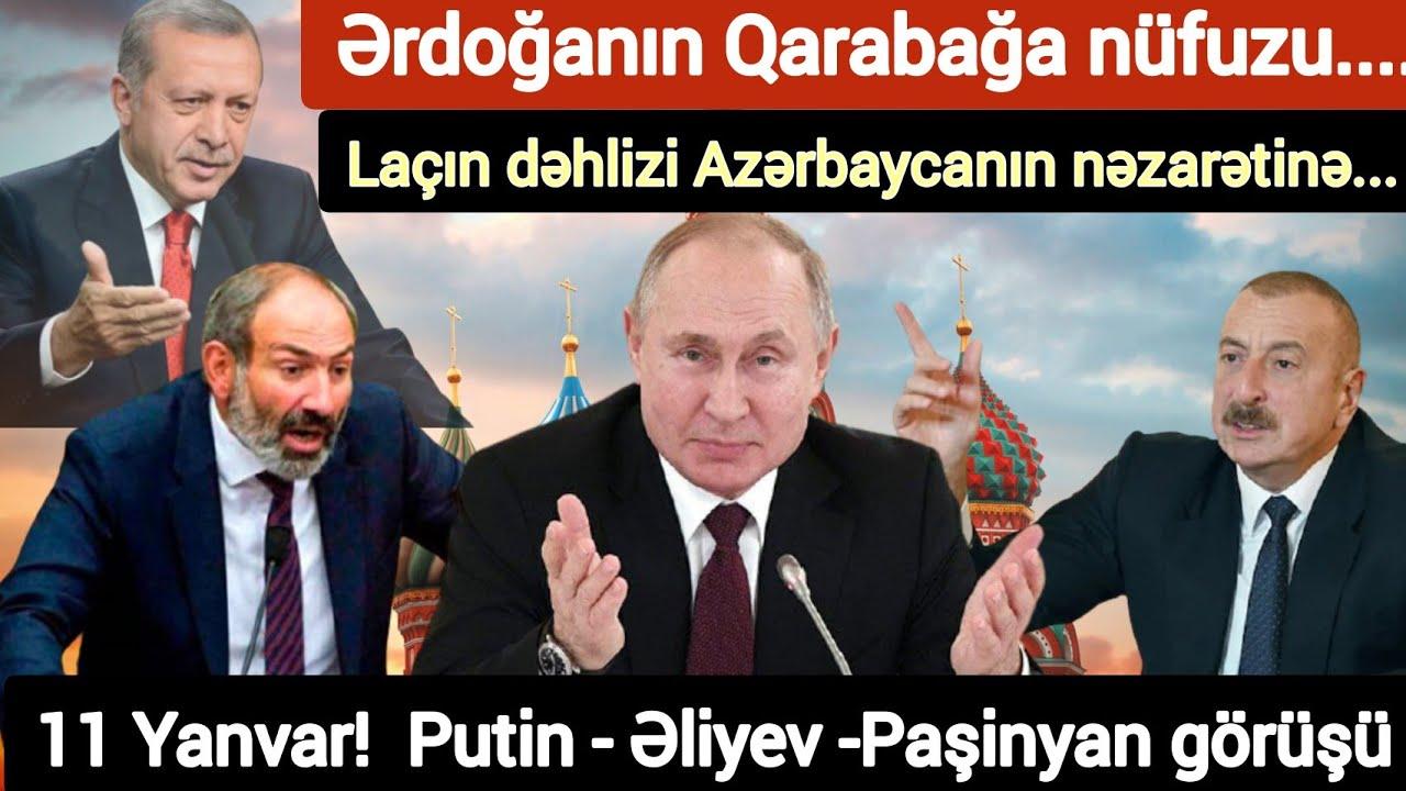 11 Yanvar! Putin - Əliyev - Paşinyan görüşü: