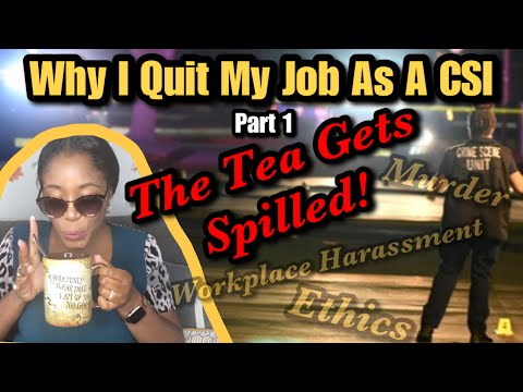 Why I Quit My Job As A Crime Scene Investigator | Part One