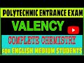 Valency chemistry full chapter , Polytechnic entrace exam 2020 for English medium students,