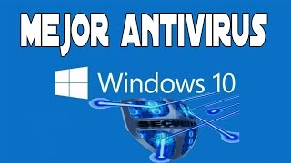 Mejor Antivirus Windows 10