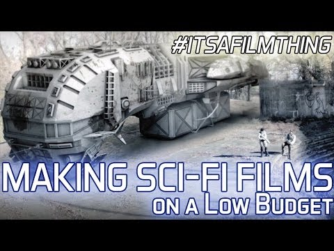 Making Sci Fi Movies on a Shoestring Budget : ITSAFILMTHING