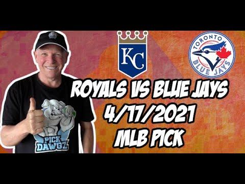 Kansas City Royals vs Toronto Blue Jays Game 1 4/17/21 MLB Pick and Prediction MLB Tips Betting Pick