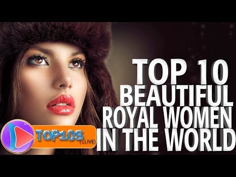 10 Most Beautiful Royal Women In The World Today ¦ TOP10slive