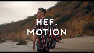 HEF. - Motion (Official Music Video)