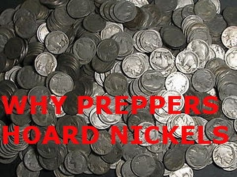 WHY PREPPERS HOARD NICKELS