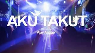 DJ TERBARU TOP Breakbeat|PECAAHHH!!| AKU TAKUT-Republik Remix by: DJ Ajay Angger