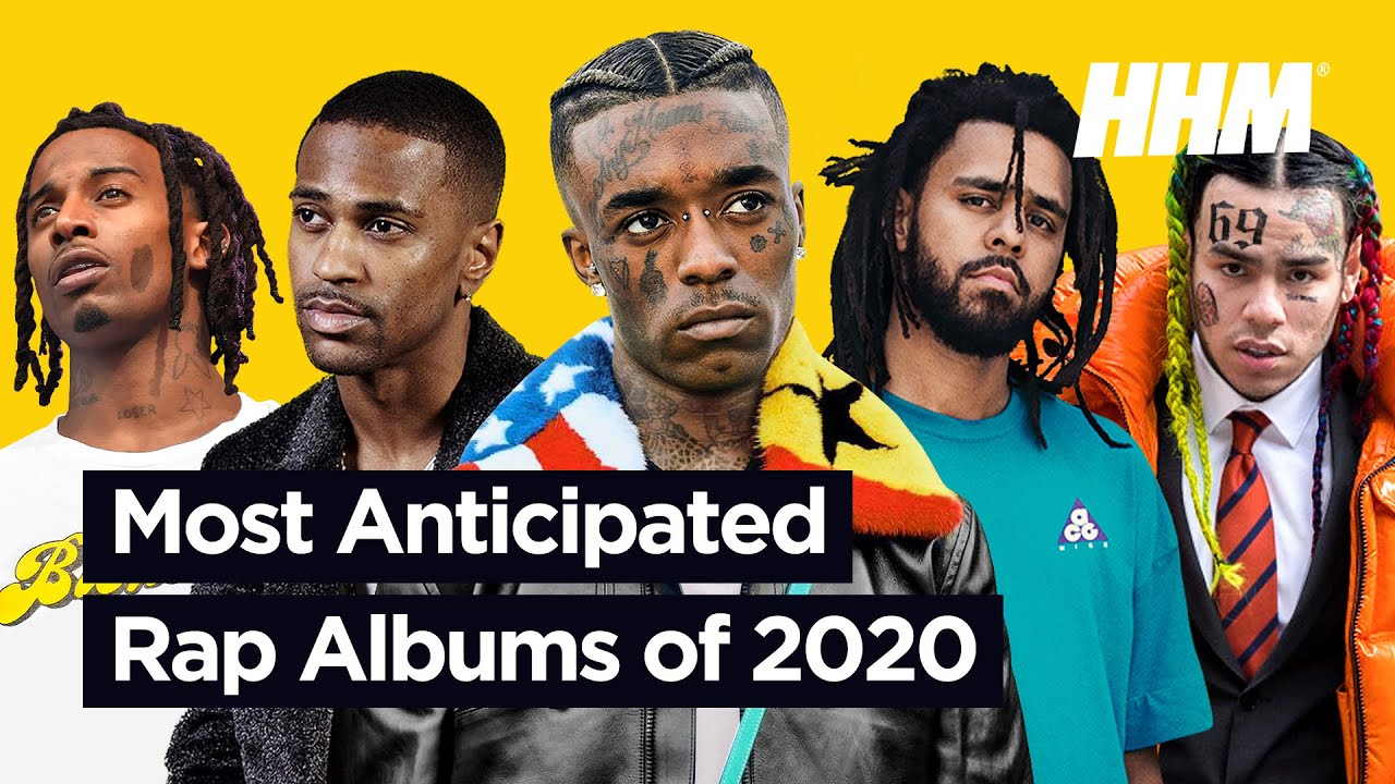 New Rap Albums 2020.Top 10 Most Anticipated Rap Albums Of 2020