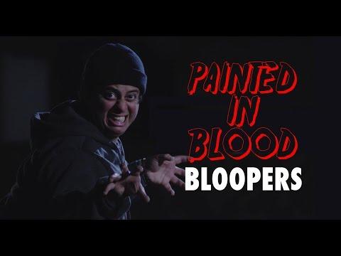 Painted in Blood (Bloopers)