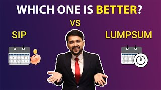 Sip vs Lumpsum. Which one is better for you ?