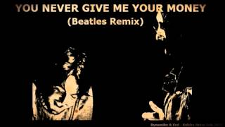 You Never Give Me Your Money - Beatles Remix