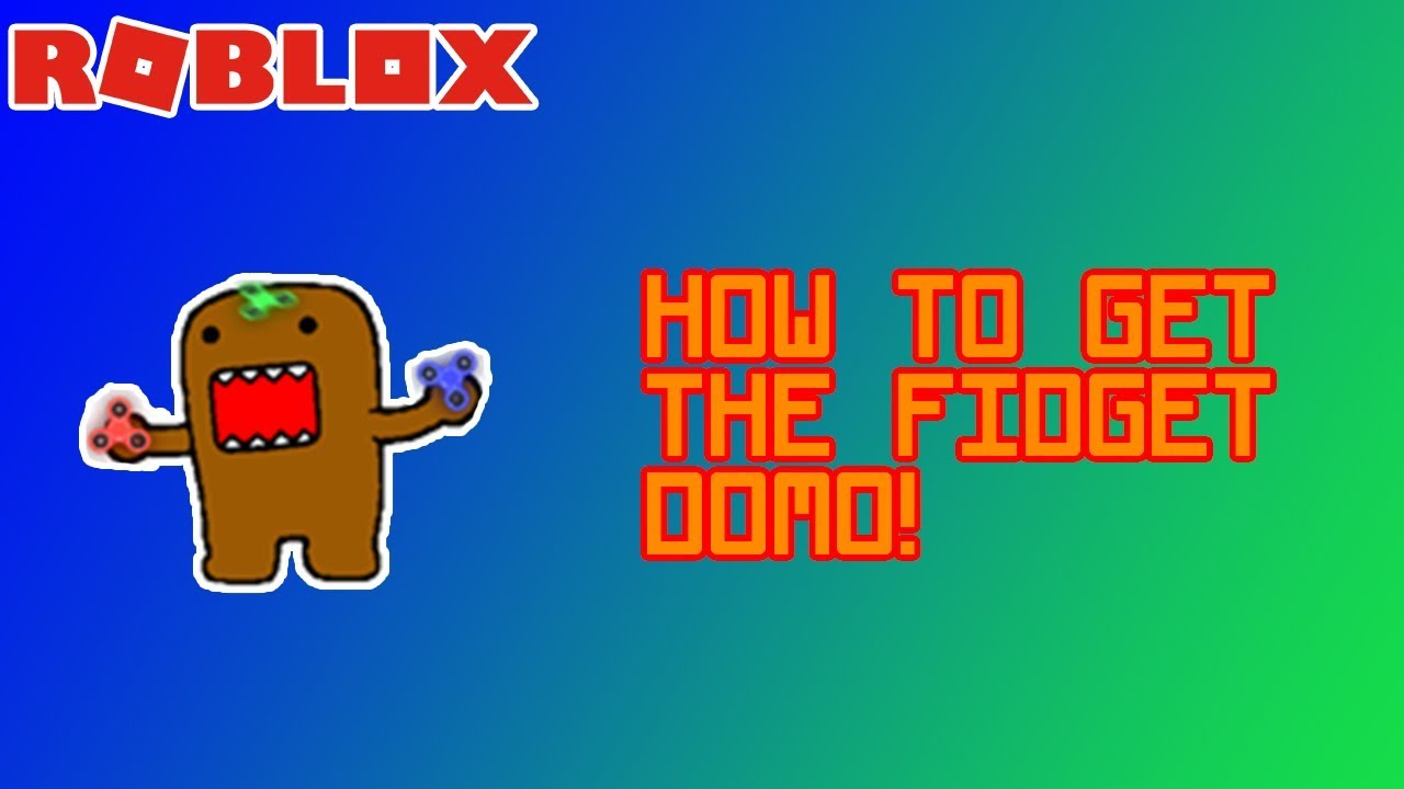 Domo Me Roblox How To Get The Fidget Domo Find The Domos Roblox Youtube