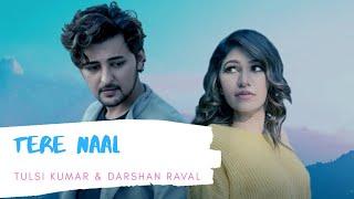 Tere Naal ( Full Audio ) : Darshan Raval & Tulsi Kumar