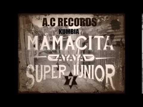 Super Junior Mamacita (Cumbia)