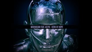 Смотреть клип Moonbeam Feat Aelyn - Hero Of Hope