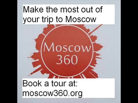 Moscow 360 - Group and Private tours in Moscow