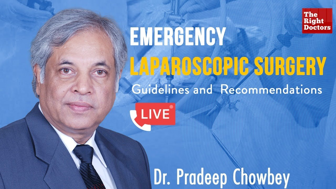 Emergency Laparoscopic Surgery amidst the COVID-19 Pandemic | Dr Pradeep Chowbey