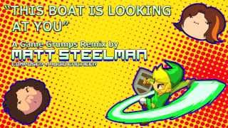 Game Grumps Remix - This Boat Is Looking At You
