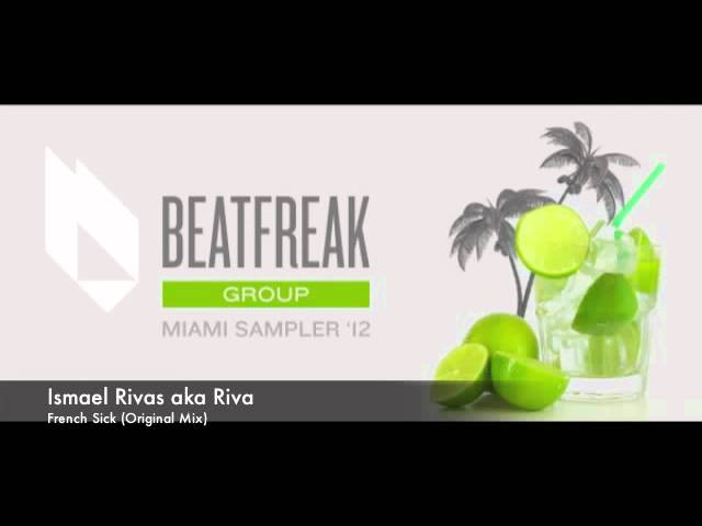 French Sick (Original Mix ) @ Ismael Rivas AKA Riva - Beatfreak