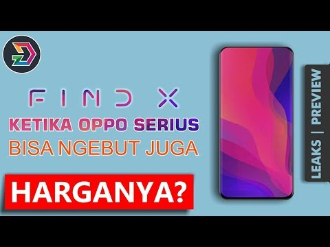 OPPO FIND X PREVIEW INDONESIA  REBORN FLAGSHIP OPPO 2018