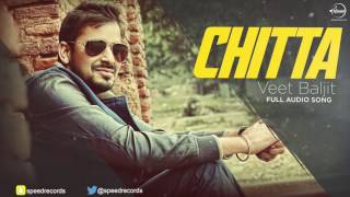 Chitta (Full Audio Song) | Veet Baljit | Punjabi Song Collection | Speed Records