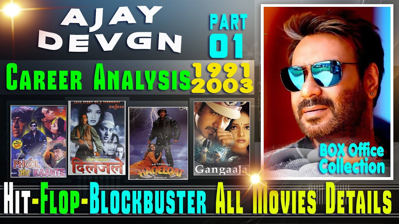 Download Ajay Devgn Box Office Collection Analysis Hit and Flop Blockbuster All Movies List.