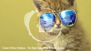 Tiesto & Oliver Heldens - The Right Song (Mike Williams Remix) [FULL SONG]