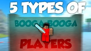5 TYPES OF BOOGA BOOGA PLAYERS!! (Roblox Booga Booga Skit)