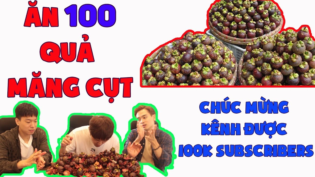 Ăn liền một mạch 100 QUẢ MĂNG CỤT để mừng kênh đạt 100K Subscribers