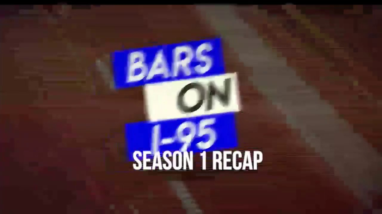 Bars On I-95 Season 1 Recap