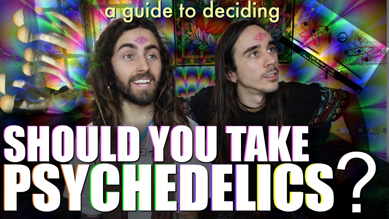 Should You Take Psychedelic Drugs?! (A Guide to Deciding)