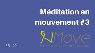 Méditation en mouvement #3