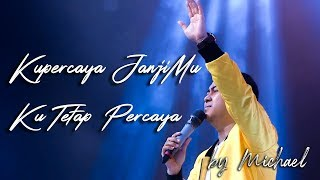 Download Lagu Kupercaya JanjiMu medley Ku Tetap Percaya by Michael mp3