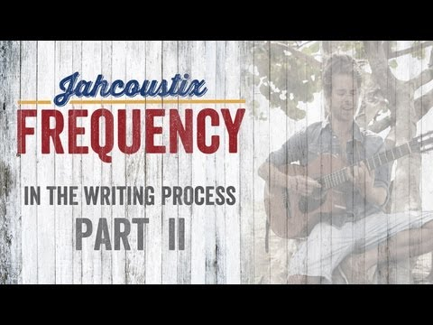 Jahcoustix - Frequency (In The Writing Process - Part 2)