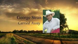 George Strait - Carried Away Video
